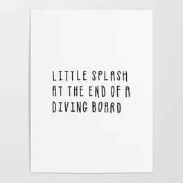 Little Splash at the End of a Diving Board Poster