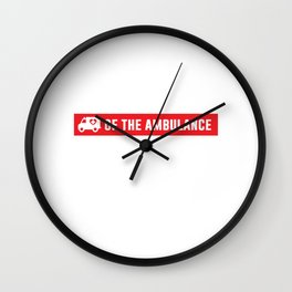 Paramedics Do it in the Rear Funny Crude T-shirt Wall Clock