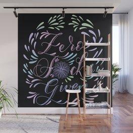 Zero Fs given Wall Mural