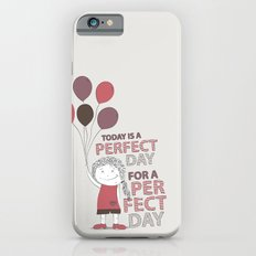 Perfect Day iPhone 6s Slim Case