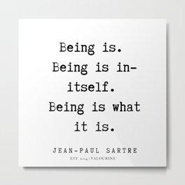 9  |  Jean-Paul Sartre |  Jean-Paul Sartre Quotes | 200123 Metal Print