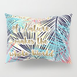 Tropical leaves Nature gold quote design Pillow Sham