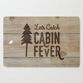 Lets Catch Cabin Fever Cutting Board