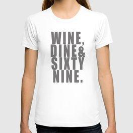 WINE, DINE & SIXTY NINE T-shirt
