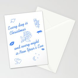 Every Day is Christmas and Every Night is New Year's Eve Stationery Cards