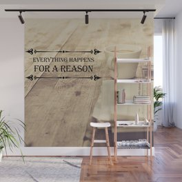 Everything happens for a reason Wall Mural