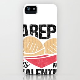 Arepa Is My Valentine Funny Gift for Colombian & Venezuelan design iPhone Case