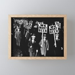 We Want Beer / Prohibition, Black and White Photography Framed Mini Art Print