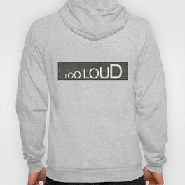 TooLoudTooSoft Hoody
