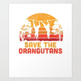 Save Orangutans Shirt Vintage Retro Color Distressed Gift Art Print