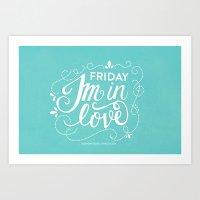 Friday I'm in Love Art Print