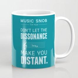 The Dissonance — Music Snob Tip #439 Coffee Mug