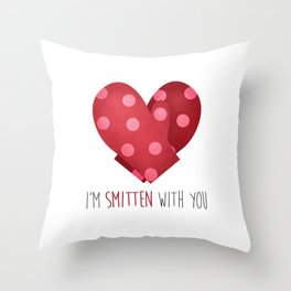 I'm Smitten With You Throw Pillow