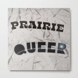 Prairie queer Metal Print