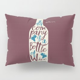 Hemingway quote on Wine and Good Company, fun inspiration & motivation, handwritten typography Pillow Sham