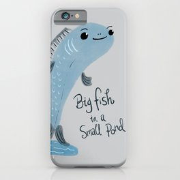 Big fish in a small pond iPhone Case