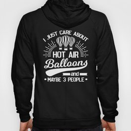 I just care about Hot Air Balloons and 3 People Hoody