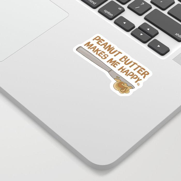 Peanut Butter Makes Me Happy Sticker