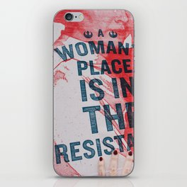 A Woman's Place is in the Resistance iPhone Skin