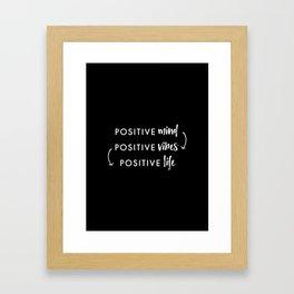 white on black / Positive Vibes Framed Art Print