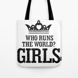 Who Run The World Girls T Shirt Tote Bag