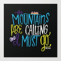 the mountains are calling Canvas Prints featuring Mountains Are Calling by Chelsea Herrick