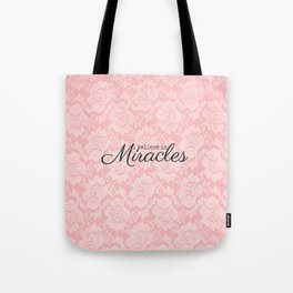 I believe in Miracles Pink Lace  Tote Bag