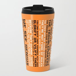 """""""Here's to the Crazy Ones..."""" Travel Mug"""