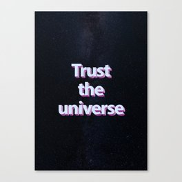 Trust the universe Canvas Print