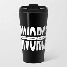 Divoeced Travel Mug