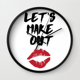 LETS MAKE OUT - Love Valentines Day Quote Wall Clock