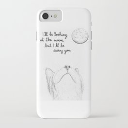 I'll Be Seeing You iPhone Case