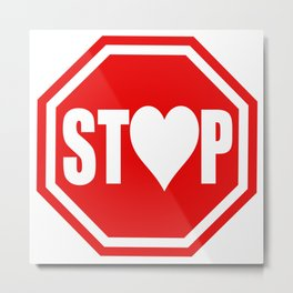 Stop In The Name of Love #1 t-shirt canvas print Metal Print