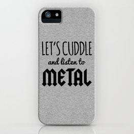 Cuddle Listen To Metal (Heather) Music Quote iPhone Case