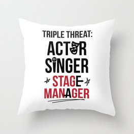 Triple Threat| Theater | Actor Singer and Stage Manager Throw Pillow