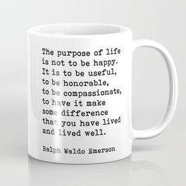 The Purpose Of Life, Ralph Waldo Emerson Quote Coffee Mug