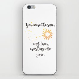 """""""You were the sun"""" Baz Quote Print iPhone Skin"""