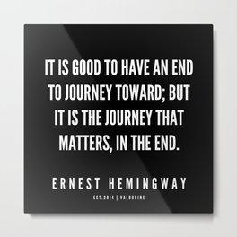 15  |Ernest Hemingway Quote Series  | 190613 Metal Print