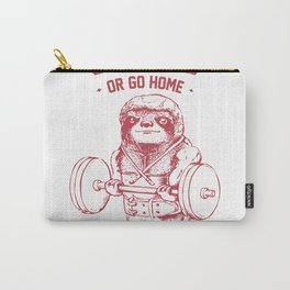 Go hard or go home sl Carry-All Pouch
