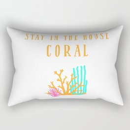 Stay in the House Coral Rectangular Pillow