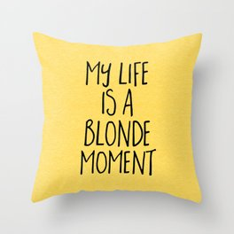 Blonde Moment Funny Quote Throw Pillow