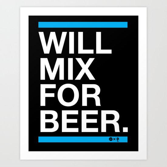 Will Mix For Beer Art Print