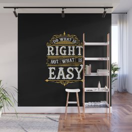 Do what is right. Not what is easy. Wall Mural