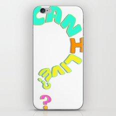 Can I Live? iPhone & iPod Skin