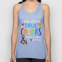 I See Your True Colors Thats Why I Love You Autism Awareness TShirt Unisex Tank Top