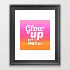 Glow Up Don't Grow Up Framed Art Print