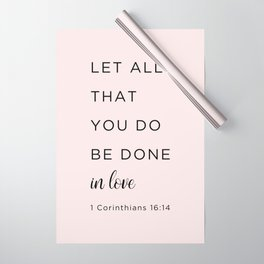 1 Corinthians 16:14 Let all that you do be done in love Wrapping Paper
