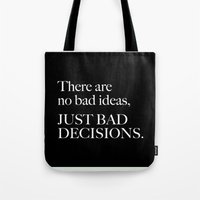 bad idea Tote Bags featuring An Idea by pepion