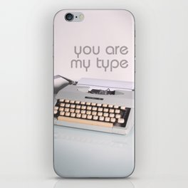 You are my type iPhone Skin
