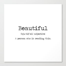 Beautiful -a definition of you. Canvas Print